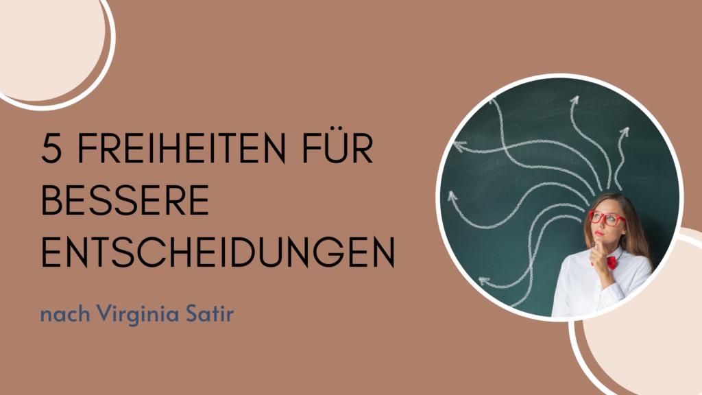 5 Freiheiten Virgina Satir Cornelia Berchtenbreiter systemische Onlineberatung Entscheidungen