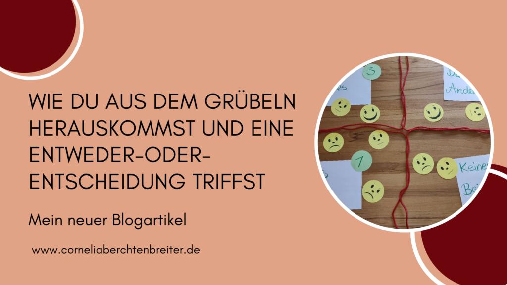 Entweder-Oder-Entscheidung Tetralemma Grübeln Cornelia Berchtenbreiter systemische Onlineberatung