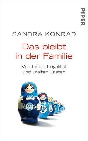 Buchtipps zu Familiengeschichte Das bleibt in der Familie Sandra Konrad